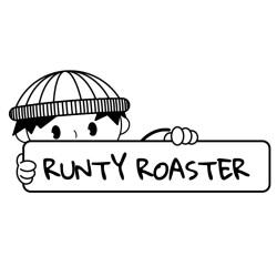Runty Roaster