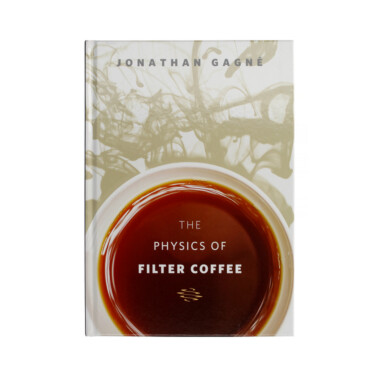 The Physics of Filter Coffee - Jonathan Gagné